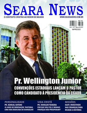 O que penso sobre a indicação do Pr. José Wellington Júnior à presidência da CGADB