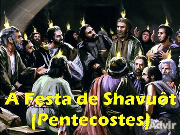 24 de maio: Dia de Shavuôt! A Festa de Pentecostes!