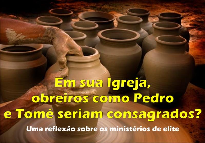Certos ministérios teriam obreiros como Pedro e Tomé?  – Subsídio para 9ª Lição da EBD – 31/05/2015