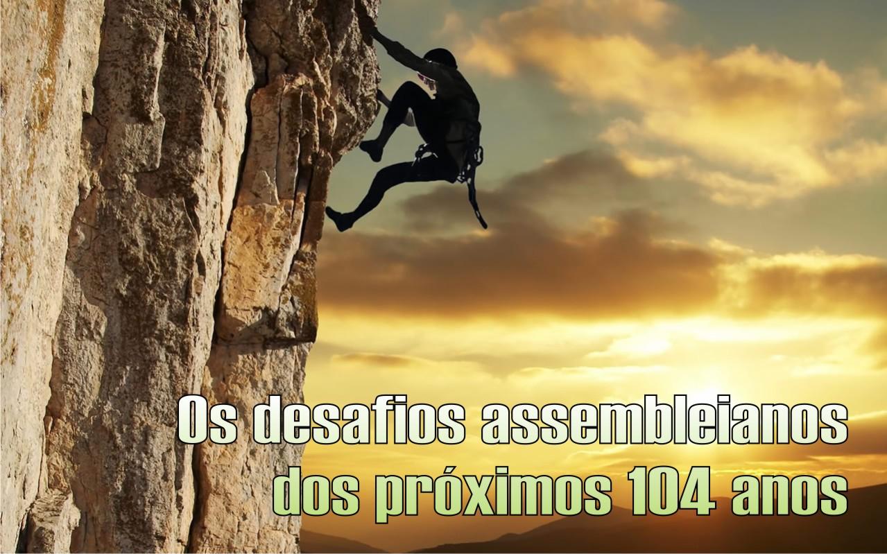 Assembleia de Deus: Desafios para os próximos 104 anos!