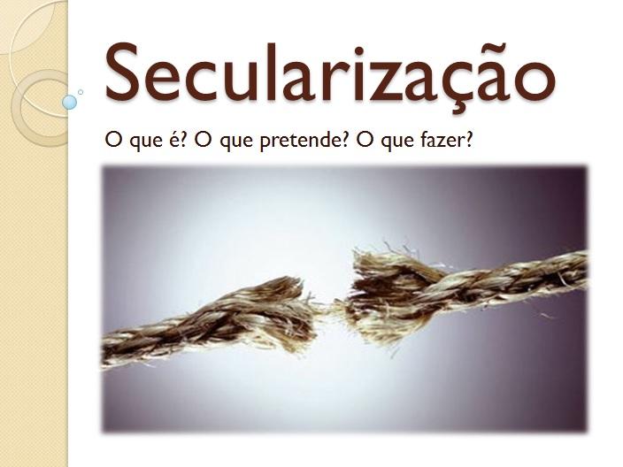 Secularização!