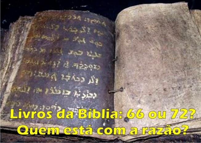 Livros da Bíblia: 66 ou 72 livros? Quem está com a verdade?
