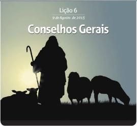 Conselho Gerais – Subsídio para a 6ª Lição – 09/08/2015