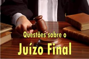 Perguntas e questões sobre o Juízo Final