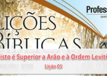 Cristo é Superior a Arão e à Ordem Levítica – Subsídio para EBD – 5ª Lição
