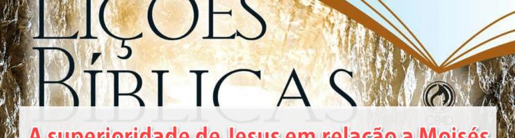 A superioridade de Jesus em relação à Moisés – Subsídio para EBD