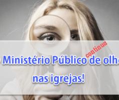Ministério Público Federal alerta líderes sobre propaganda política nas igrejas