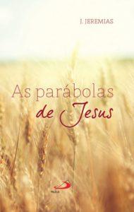 As párabolas de Jesus - Joachim Jeremias