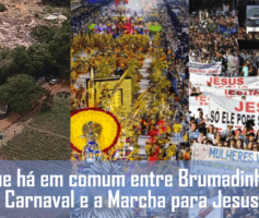 Que há em comum entre Brumadinho, o Carnaval e a Marcha para Jesus?